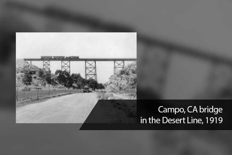Campo, CA bridge in the Desert Line, 1919