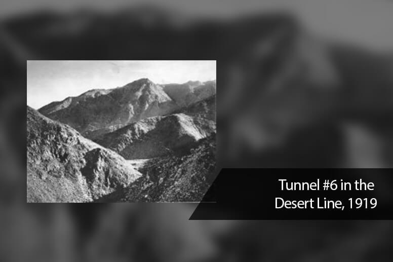 Tunnel #6 in the Desert Line, 1919