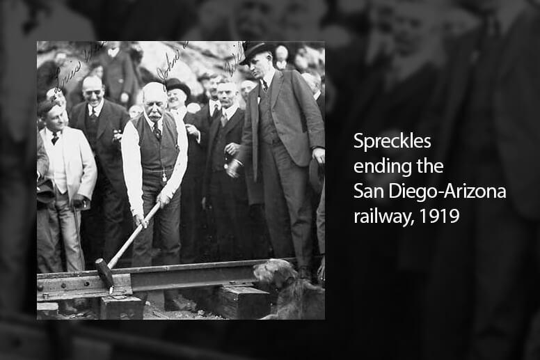 Spreckles ending the San Diego-Arizona railway, 1919