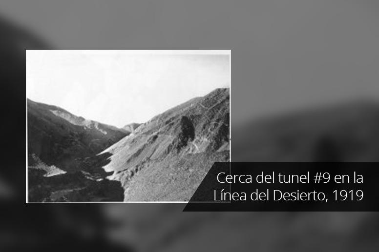 8-Cerca-del-tunel-9-en-la-linea-del-Desierto-1919