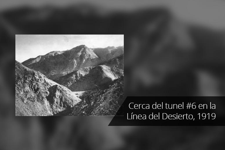 9-Cerca-del-tunel-6-en-la-Linea-del-Desierto-1919